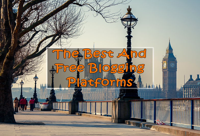 The Best And Free Blogging Platforms